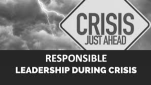 Responsible Leadership during a Crisis
